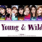 TWICE (트와이스) – YOUNG & WILD (Color Coded Lyrics Eng/Rom/Han/가사)